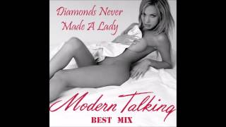 Modern Talking - Diamonds Never Made A Lady Best Mix