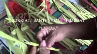 Banten Bali - Membuat lamak Cenegaan