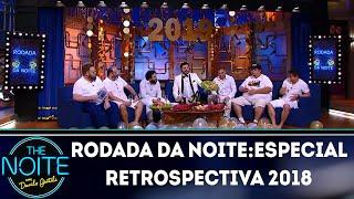 Baixar Rodada da noite:especial retrospectiva 2018 | The Noite (28/12/18)