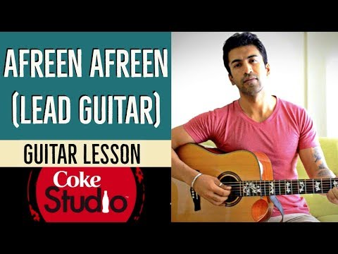 Afreen Afreen (Coke Studio) -  Guitar Lesson (Part 2) | Rahat Fateh Ali Khan & Momina Mustehsan |