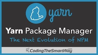 Yarn Package Manager - The Next Evolution Of Package Managers (npm, Bower) - Introduction, Tutorial