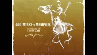 500 Miles to Memphis - Broken, Busted, Bloody