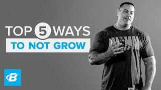 Top 5 Ways Not To Grow   IFBB Pro Evan Centopani