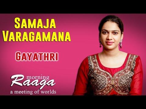 Samaja Varagamana | Gayathri | Morning Raga - A Meeting of Worlds