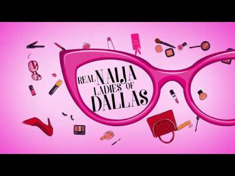 REAL NAIJA LADIES OF DALLAS S1 PROMO 2018