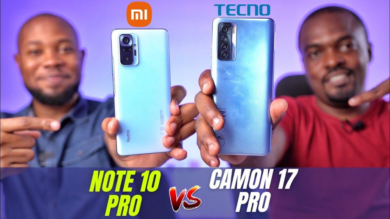 TECNO Camon 17 Pro vs Redmi Note 10 Pro, Which Should You Buy? - Full Comparison