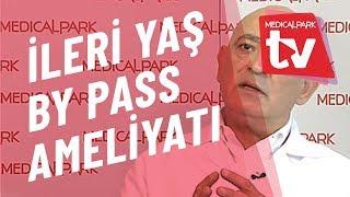 İleri Yaş ve By Pass Ameliyatı   Medical Park   TV