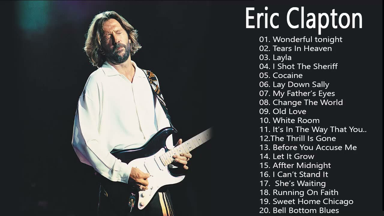 Eric Clapton Greatest Hits Best Of Eric Clapton Full Album 2020 Youtube