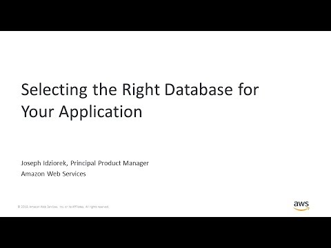 Selecting The Right Database For Your Application - AWS Online Tech Talks