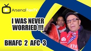 I Was Never Worried !!! - Brighton 2 Arsenal 3