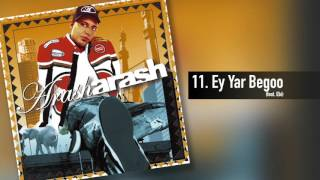 Arash ft. Ebi - Ey Yar Begoo