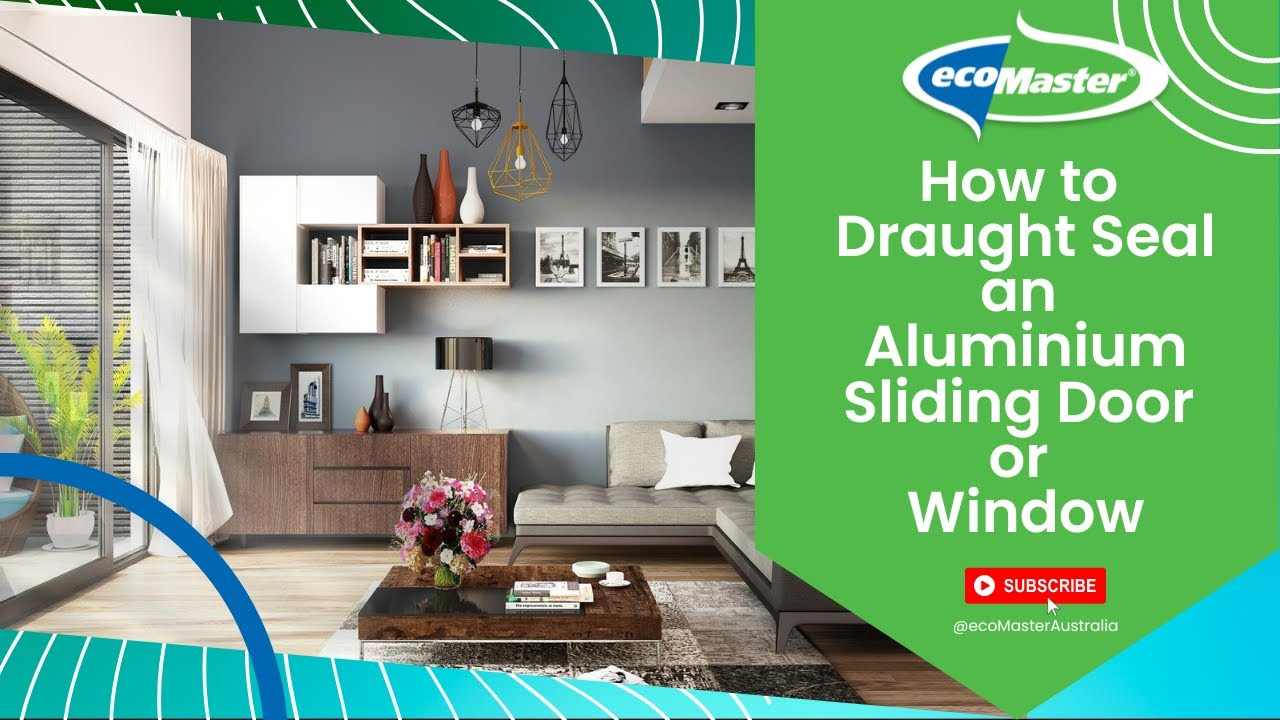 how to draught seal an aluminium sliding door or window