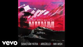 Sebastián Yatra, Argüello, Mik Mish - No Hay Nadie Más (Audio/Remix)