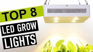 BEST 8: LED Grow Lights 2018