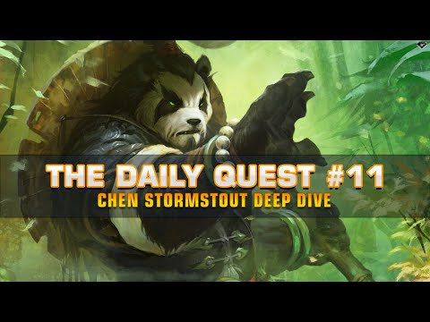 The Daily Quest #11 - Chen Stormstout Deep Dive