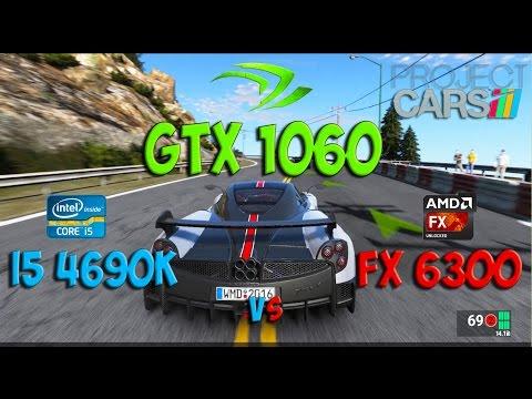GTX 1060 (I5 4690k vs FX 6300) in Project Cars