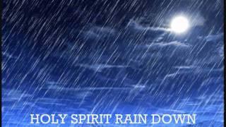 Holy Spirit Rain Down. ♫ ♪ Hillsong. ♫ ♪ Gospel 2015.