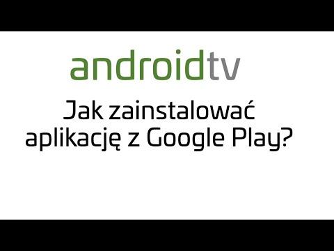Jak zainstalować dowolną aplikację z Google Play na Android TV? Sony Android TV