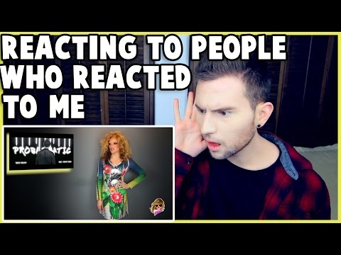 REACTING TO PEOPLE WHO REACTED TO ME