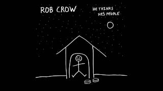 Rob Crow - He Thinks He