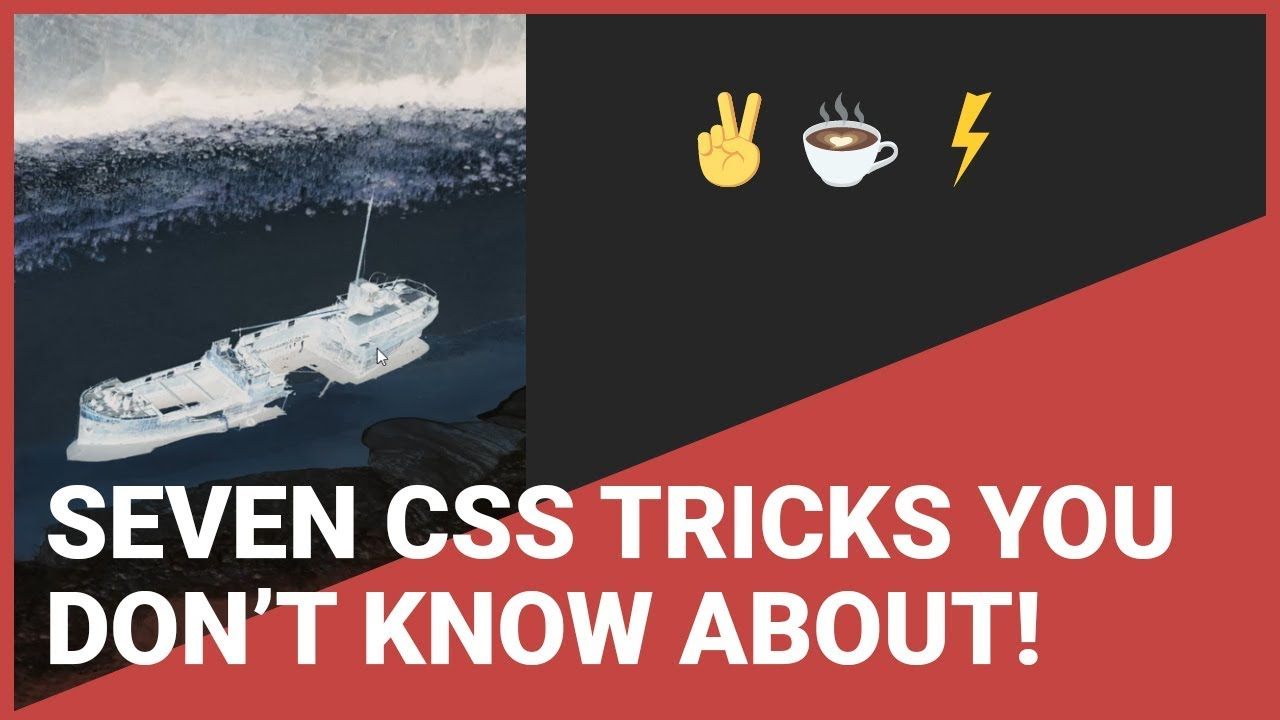 Seven CSS Tricks You Don't Know About!