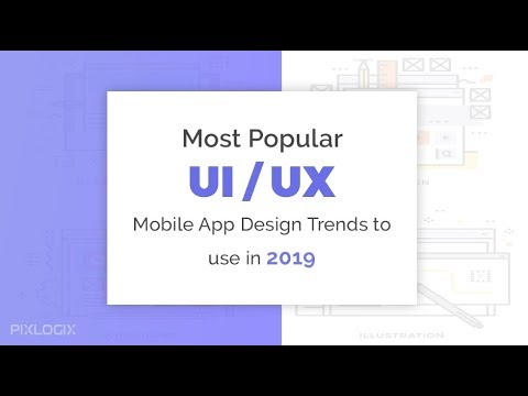 Most Popular UI/UX Mobile App Design Trends 2019