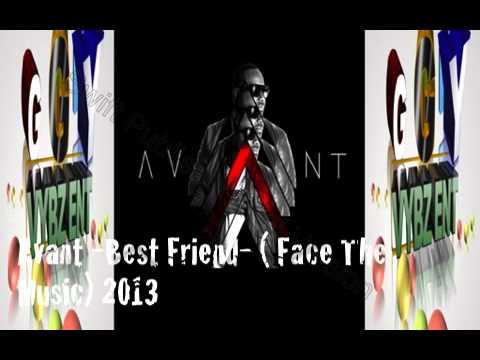 Avant - Best Friend - ( Face The Music) R&B SOUL - 2013
