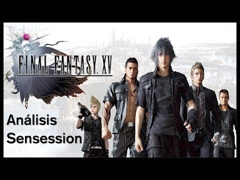 Final Fantasy XV Análisis review Sensession