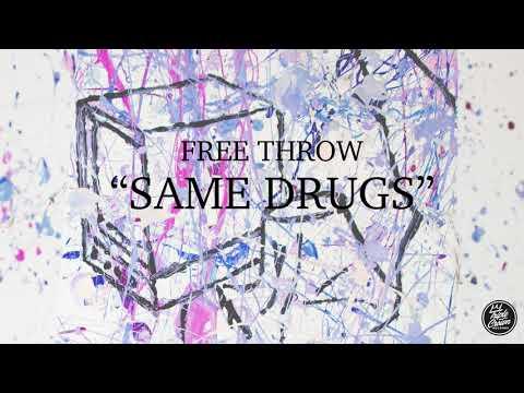 "Free Throw - ""Same Drugs"" (official audio)"