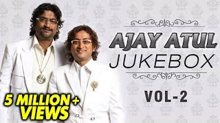 Ajay Atul Marathi Songs - Jukebox - Volume 2 - Non Stop Super Hits