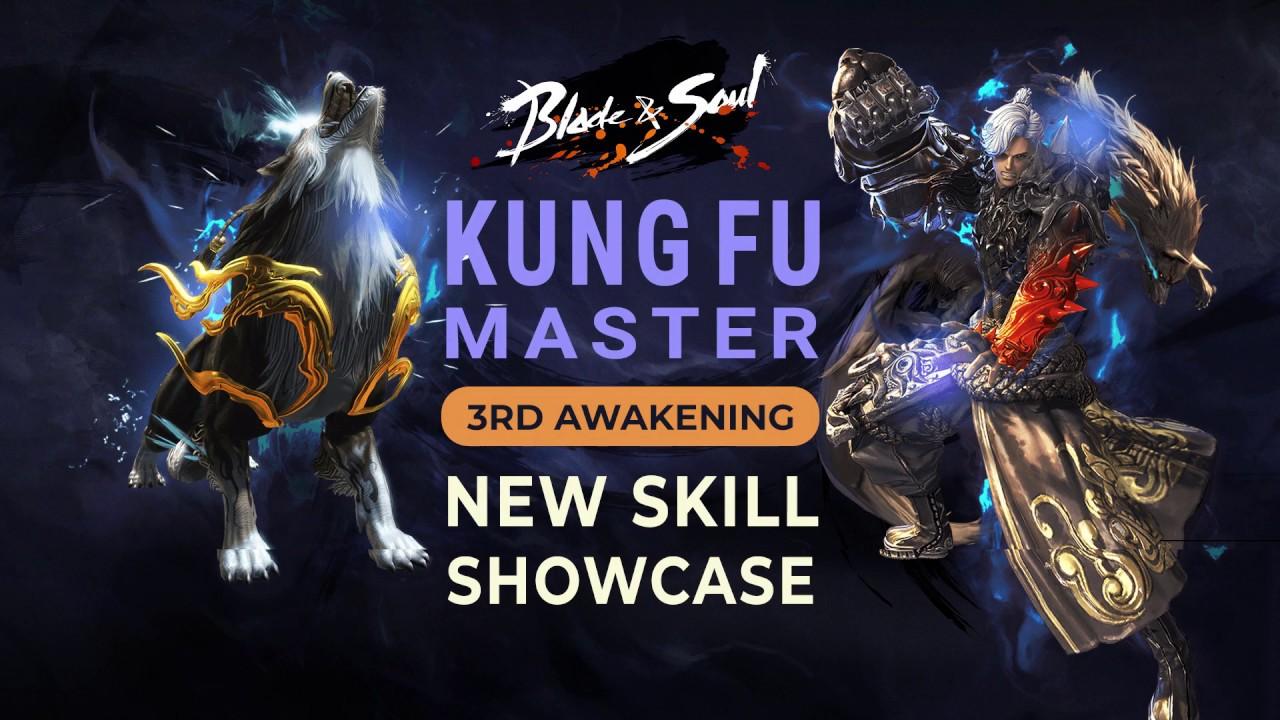 [Blade & Soul] Kung Fu Master - New 3rd Awakening Skills