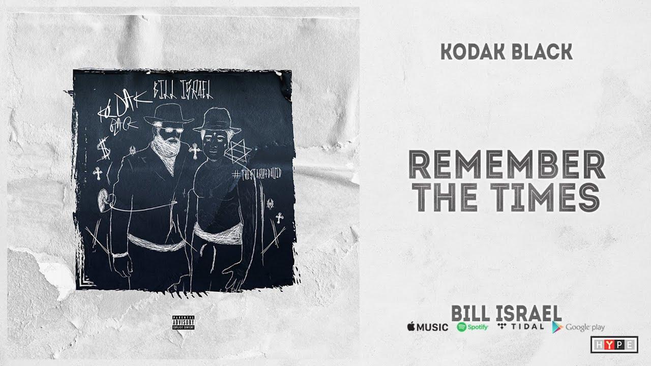 """Kodak Black - """"Remember The Times"""" (Bill Israel)"""