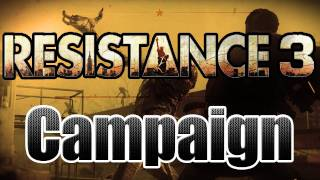 Resistance 3: Campaign Walkthrough It