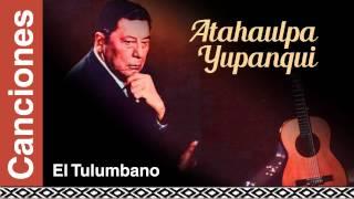 Atahualpa Yupanqui - El Tulumbano