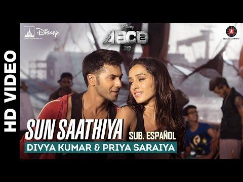 Sun Saathiya - ABCD 2 [Sub Español] Varun Dhawan & Shraddha Kapoor