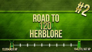[RS] - Road To 120 Herblore - Episode 2 - GG 17.5M+ TARGET!