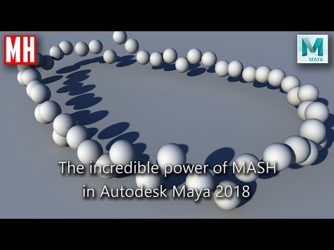 The incredible power of MASH in Maya 2018