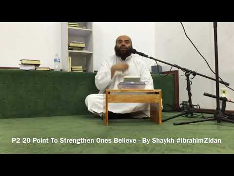 P2 20 Point To Strengthen Ones Believe - By Shaykh #IbrahimZidan