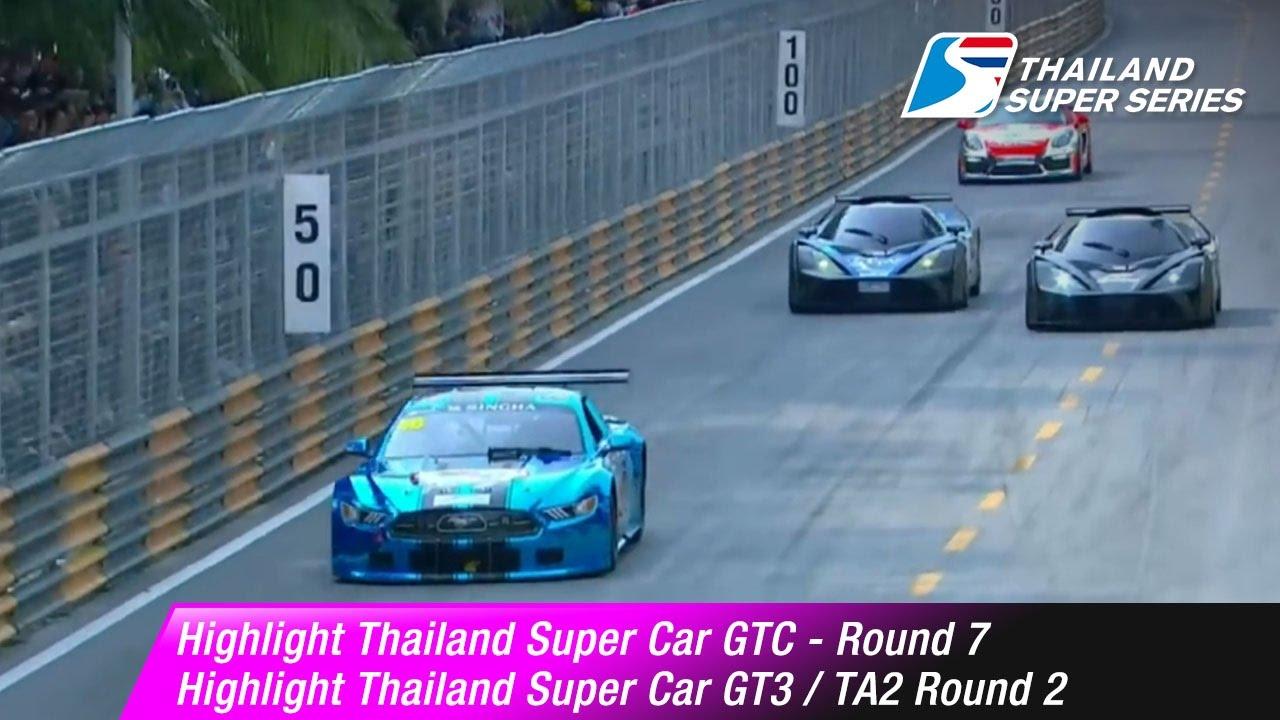 Highlight Thailand Super Car GTC Round 7 | GT3 / TA2 Round 2 | Bangsaen Street Circuit