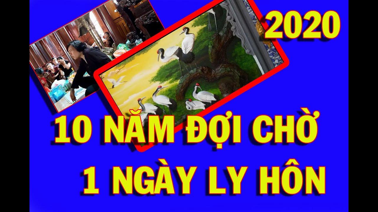 CÔ ĐỒNG SINH GỌI HỒN NĂM 2020 : 10 NĂM ĐỢI CHỜ - 1 NGÀY LY HÔN