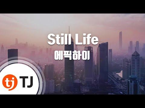 [TJ노래방] Still Life - 에픽하이 (Still Life - Epik High) / TJ Karaoke