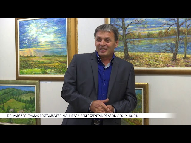 Dr. Várszegi Tamás festményei Békésszentandráson (2019. 10.24.)