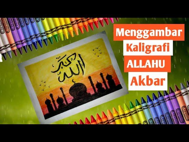 Menggambar Siluet Masjid Dan Kaligrafi Allahu Akbar
