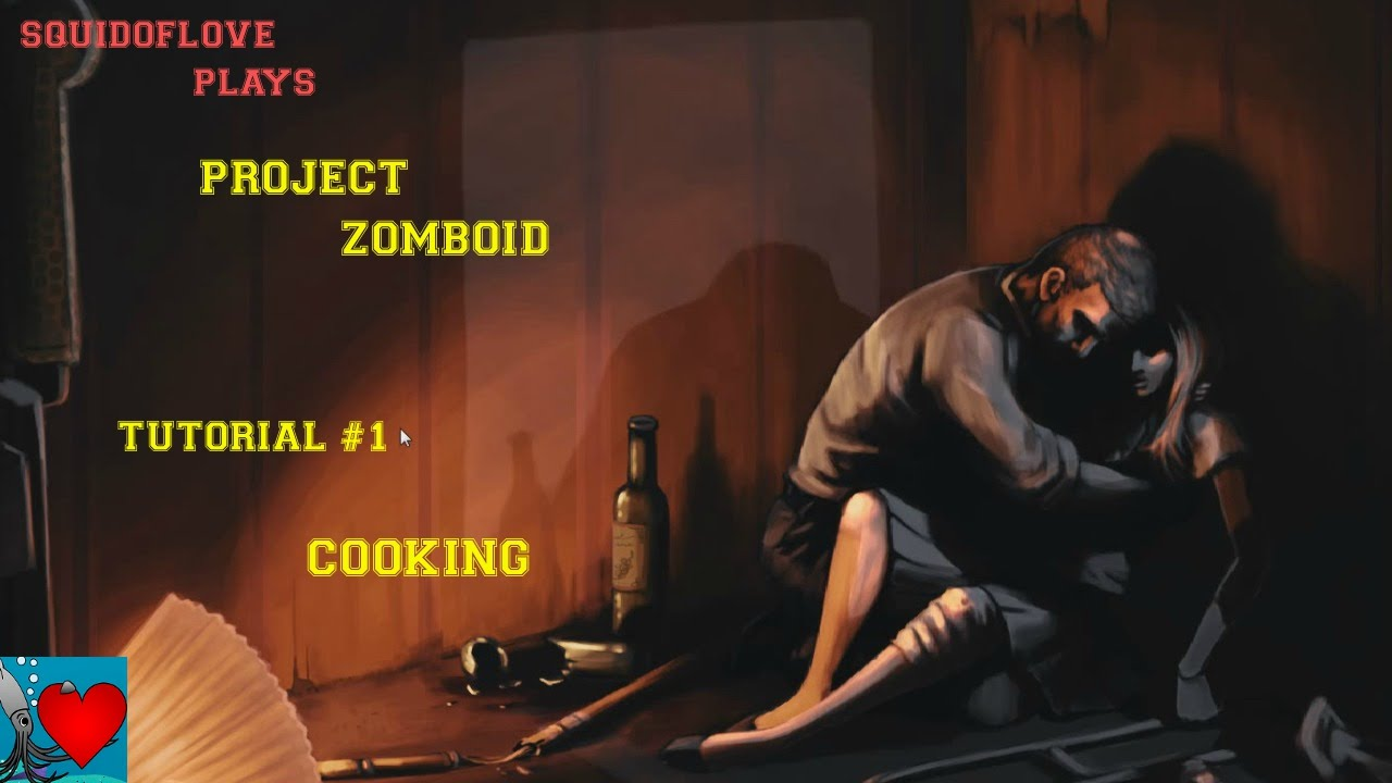 Project zomboid tutorial 1 cooking how to cook recipes youtube forumfinder Gallery