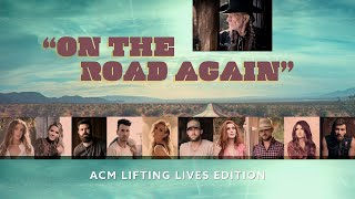 ACM Awards New Artist Nominees (with Willie Nelson) - On the Road Again (ACM Lifting Lives Edition)