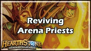 [Hearthstone] Reviving Arena Priests