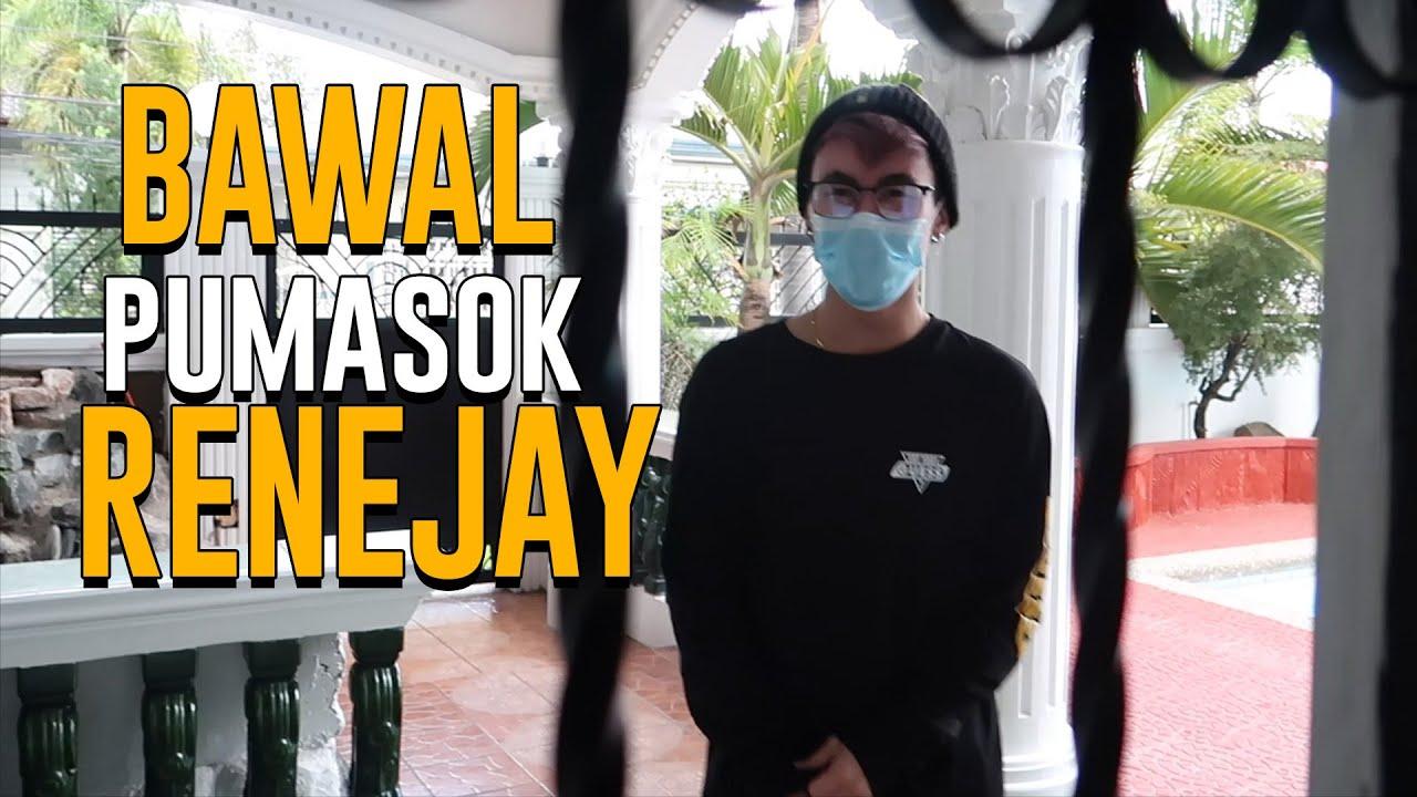 Download BAWAL PUMASOK RENEJAY!