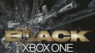 BLACK Xbox One Gameplay Walkthrough -  Xbox Classic Games on the Xbox One