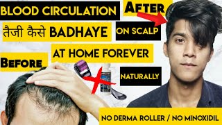 Circulation to the ways natural to scalp increase blood How to