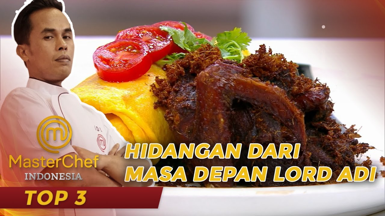 Download MASTERCHEF INDONESIA -  LORD ADI!!! Hidangan Dari Masa Depan | TOP3